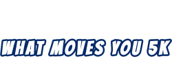 What Moves You 5K logo on RaceRaves